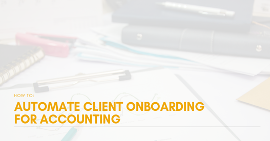 How to automate client onboarding for accounting