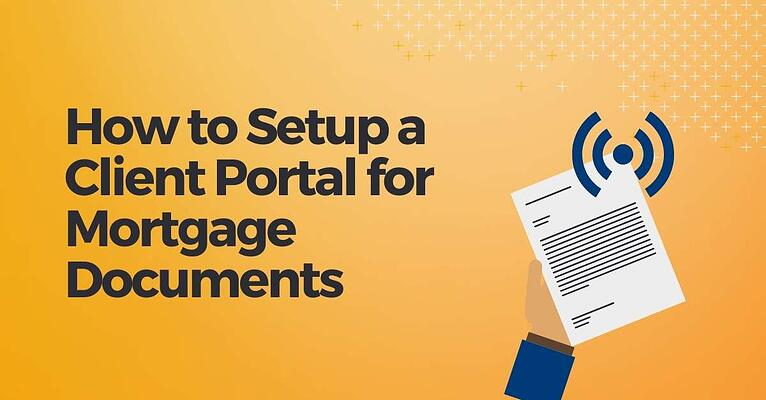 how to set up your client portal for mortgage documents