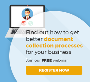 Join our FREE webinar and find out how to get better document collection processes for your business.