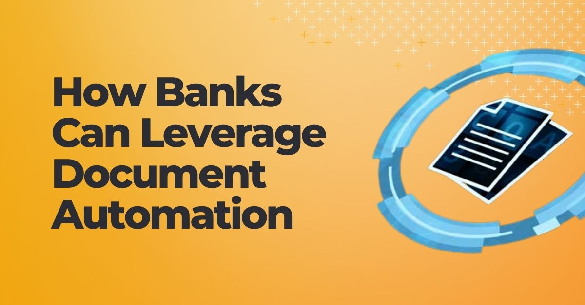 How Banks Can Leverage Document Automation
